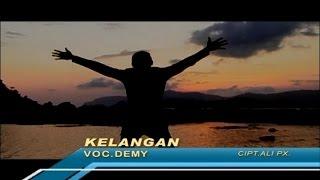 Demy - Kelangan (Official Music Video)