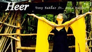 getlinkyoutube.com-Heer - Tony Kakkar ft. Sonu Kakkar