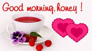 ❤💕 Good morning honey ❤💕 - Romantic and Sweet Love Message!
