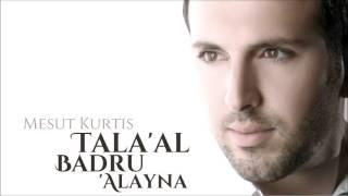 getlinkyoutube.com-Mesut Kurtis - Tala'al Badru Alayna | Audio
