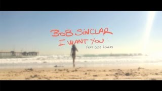 Bob Sinclar - I Want You