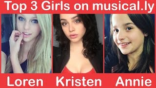 getlinkyoutube.com-Top 3 Girls On Musical.ly leaderboard | Loren Beech, kristen Hancher, & Annie
