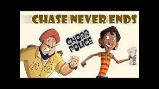 Chorr Police - The Chase Never Ends.