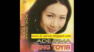[FULL ALBUM] Ade Irma - Bang Toyib [2004]