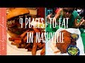 9 PLACES TO EAT in Nashville Tennessee