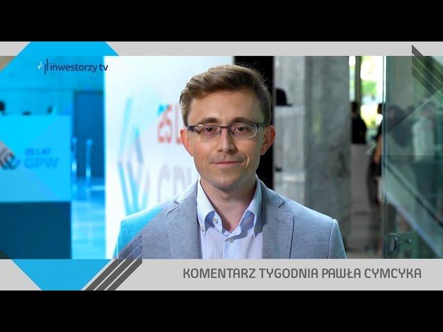 Paweł Cymcyk, #30 KOMENTARZ TYGODNIA (24.06.2016)