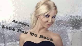 getlinkyoutube.com-ALESSIA -  Loca Por Tu Boca 2011