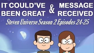 """""""It Could've Been Great"""" & """"Message Received"""" Steven Universe Episode(s) Review"""