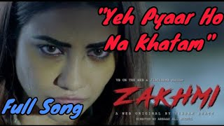 Dua Hai Bas Full Video song | Zakhmi Web series | Yeh Pyaar Ho Na Khatam Full song Feat Yessar Desai