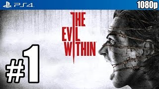 getlinkyoutube.com-The Evil Within (PS4) Walkthrough PART 1 [1080p] Lets Play Gameplay TRUE-HD QUALITY