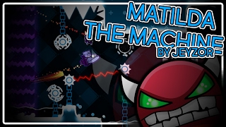 getlinkyoutube.com-Geometry Dash - [DEMON] Matilda the Machine by Jeyzor