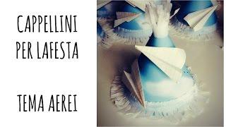 getlinkyoutube.com-Cappellini per la Festa a tema Aereo + ESTRAZIONE TAVOLOZZA FERRARIO (Party Creativi) Arte per Te