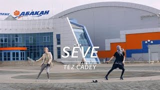 getlinkyoutube.com-Tez Cadey - Seve (Official Dance Video)
