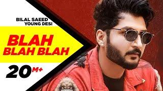 getlinkyoutube.com-Blah Blah Blah ( Full Video ) | Bilal Saeed Ft. Young Desi | Latest Punjabi Song | Speed Records