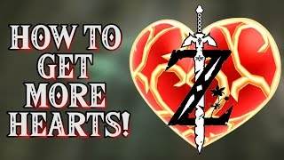 Breath of the Wild - HOW TO GET MORE HEARTS!