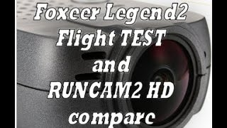Test Foxeer Legend 2 and compare Runcam 2 hd