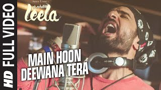 'Main Hoon Deewana Tera' FULL VIDEO Song | Meet Bros Anjjan ft. Arijit Singh | Ek Paheli Leela width=