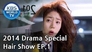 getlinkyoutube.com-Hair Show | 헤어쇼 - Part 1 (Drama Special / 2014.07.25)