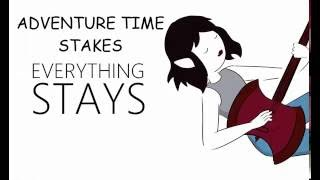 getlinkyoutube.com-ADVENTURE TIME STAKES ♥ Everything Stays cover karaoke
