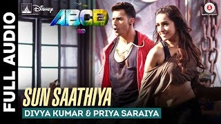 Sun Saathiya - Full Song - Disney's ABCD 2 | Varun Dhawan - Shraddha Kapoor | Sachin - Jigar