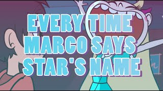 Every Time Marco Says Star's Name | Star Vs The Forces of Evil