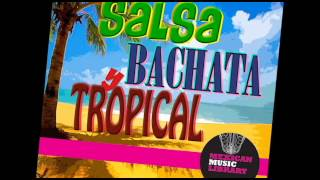 Salsa Bachata y Tropical - Mexican Music Library | Latin production Music