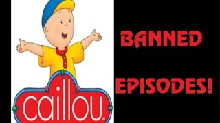 Caillou: The Banned Episodes