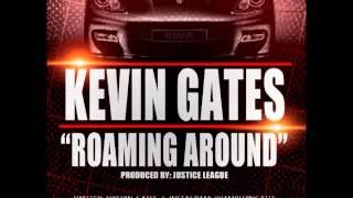 getlinkyoutube.com-Kevin Gates - Roaming Around [Produced by Justice League]