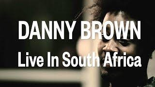 Danny Brown - Live In South Africa
