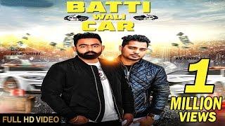 Batti Wali Car | ( Full HD)  | Roop Sidhu | New Punjabi Songs 2017 | Latest Punjabi Songs 2017