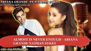 ALMOST IS NEVER ENOUGH -  ARIANA GRANDE NATHAN SYKES Karaoke