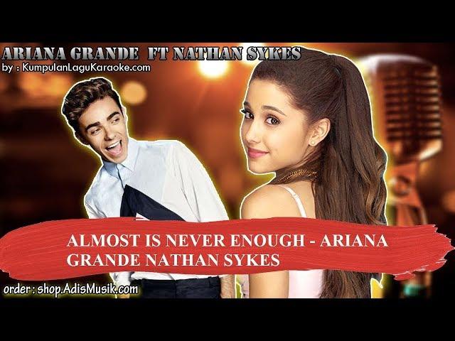 ALMOST IS NEVER ENOUGH -  ARIANA GRANDE NATHAN SYKES Karaoke