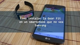 getlinkyoutube.com-Cómo instalar la Gear Fit en un smartphone que no sea Samsung