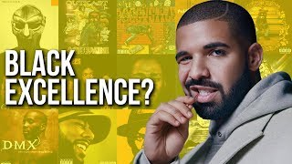 IS DRAKE BLACK EXCELLENCE? |