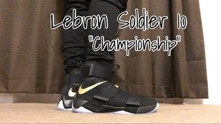 "getlinkyoutube.com-Lebron Solider 10 ""Championship"" on feet/ Close up Always Believe"
