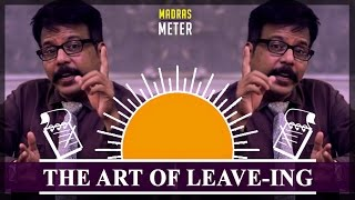 getlinkyoutube.com-The Art Of Leave-ing | Ft. Baba Badava Gopi | Then Vs Now | Madras Meter