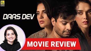 Anupama Chopra's Movie Review of Daas Dev | Sudhir Mishra | Rahul Bhat | Richa Chadda