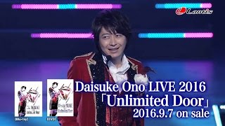 getlinkyoutube.com-Daisuke Ono / LIVE 2016「Unlimited Door」Special Trailer