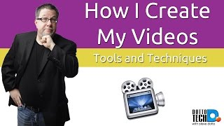 Screencasting: How I Create My Videos