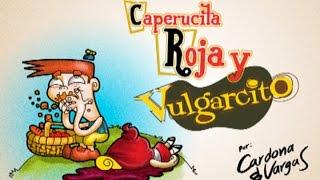 getlinkyoutube.com-Caperucita Roja & Vulgarcito (Canal de Cardoto)