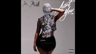 getlinkyoutube.com-K. Michelle - Ain't You (Lyrics)