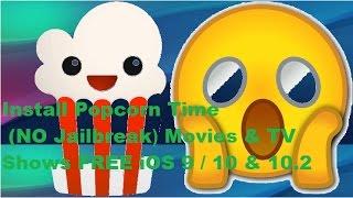 Install Popcorn Time (NO Jailbreak ) Movies & TV Shows FREE iOS 9 / 10 &10.2