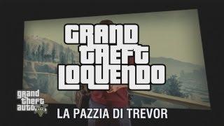 getlinkyoutube.com-Grand Theft Loquendo V - La pazzia di Trevor