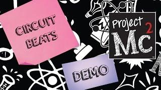 getlinkyoutube.com-Project Mc² Circuit Beats | Demo | #SmartIsTheNewCool