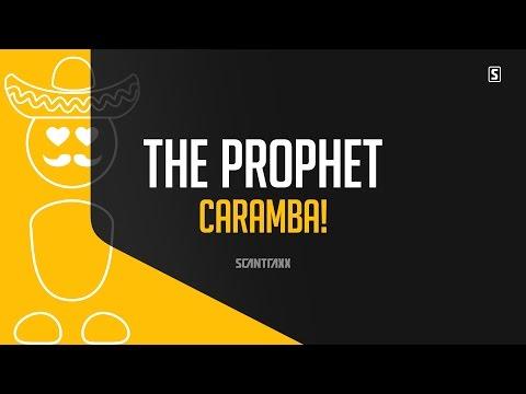 Voir la vidéo : The Prophet - Caramba!