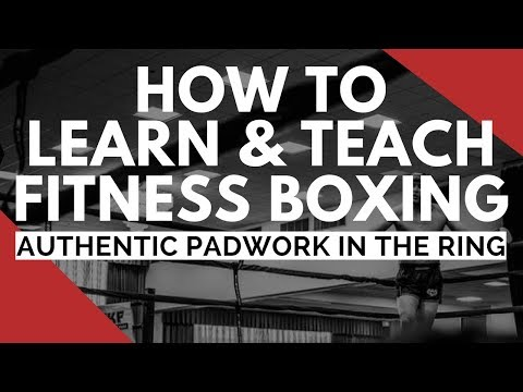How to learn and teach Fitness Boxing - authentic padwork in the ring