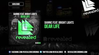 getlinkyoutube.com-Dannic feat. Bright Lights - Dear Life (OUT NOW!)