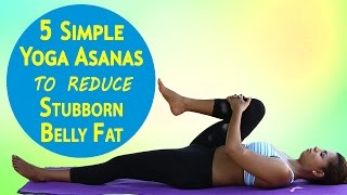 5 Simple Yoga Asanas to Reduce Stubborn Belly Fat - Best Yoga Exercises to Reduce Weight Easily