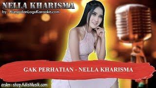 GAK PERHATIAN - NELLA KHARISMA Karaoke