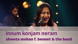 getlinkyoutube.com-Innum Konjam Neram - Shweta Mohan f. Bennet & the band - Music Mojo - Kappa TV